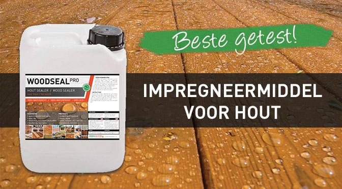 impregneermiddel hout - woodseal pro - beste getest